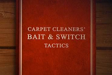 Carpet Cleaners – Bait and Switch Tactics